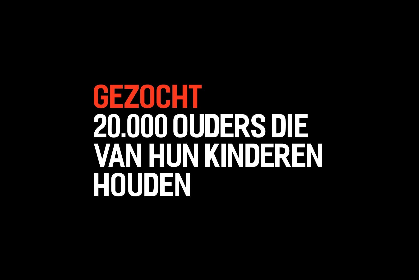 Gezocht: 20.000 ouders die van hun kinderen houden